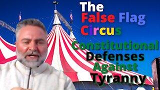 The False Flag Circus and Biden - Harris Treason : Constitutional Defenses Against Tyranny