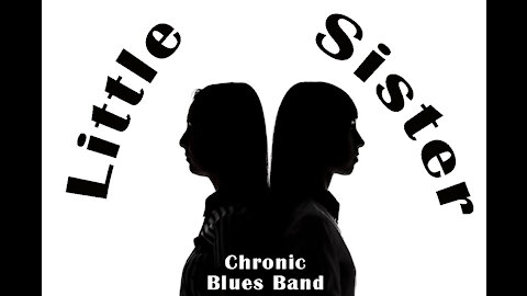 The Chronic Blues Band performs Little Sister