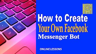 How to Create Your Own Facebook Messenger Bot