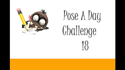 Pose A Day Challenge 18