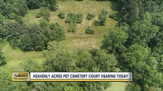 Heavenly Acres Pet Cemetery courting hearing today