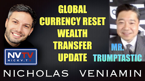 Mr Trumptastic Discusses Global Currency Reset, Wealth Transfer Update with Nicholas Veniamin