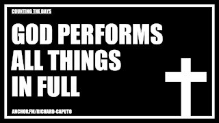 GOD Performs All Things in Full