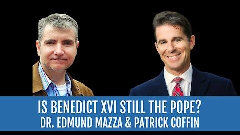 #248: Is Benedict XVI Still the Pope?—Dr. Edmund Mazza
