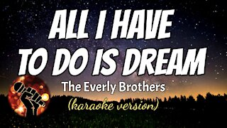 ALL I HAVE TO DO IS DREAM - THE EVERLY BROTHERS (karaoke version)