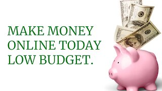 Make Money Online Today Low Budget