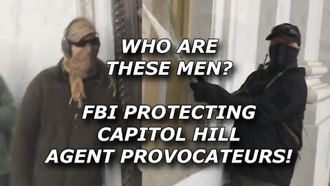 FBI Coverup: Arresting Patriots While Protecting Agent Provocateurs