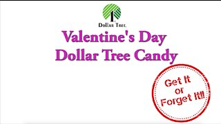 Testing Valentines Day Candy from Dollar Tree   Get it OR Forget it?
