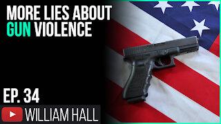 More Lies About Gun Violence   Ep. 34