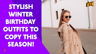 Top 3 Most Stylish Birthday Outfit Ideas For Winter