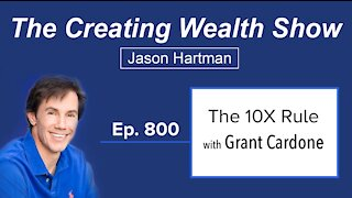 The 10X Rule for Success with Grant Cardone