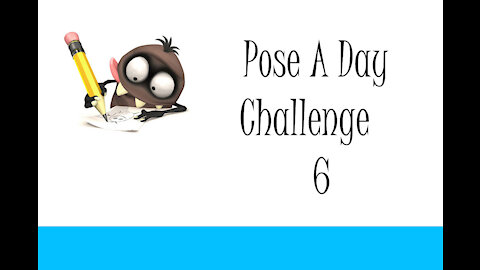 Pose A Day Challenge 6