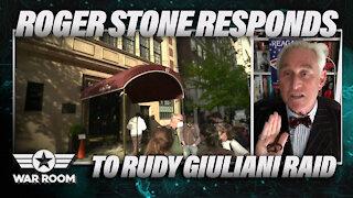 Roger Stone Responds To Rudy Giuliani Raid