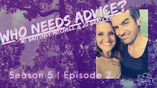 WHO NEEDS ADVICE? - S 5: Ep 2