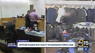 Phoenix officer pleads not guilty in excessive force case