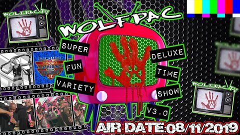 WOLFPAC Super Deluxe Fun Time Variety Show August 11th 2019