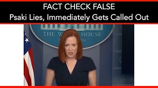 FACT CHECK FALSE! Psaki Lies, Immediately Gets Called Out