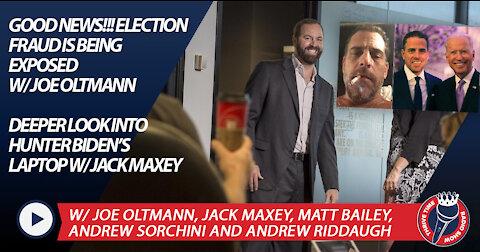 Good News!!! Election Fraud Is Being Exposed w/ Joe Oltmann   Deeper Look Into Hunter Biden's Laptop