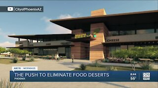 The push to eliminate food deserts in Phoenix area
