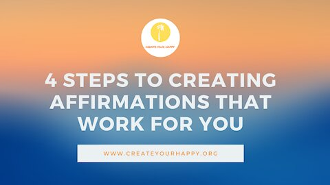 4 Steps to Creating Affirmations That Work For You