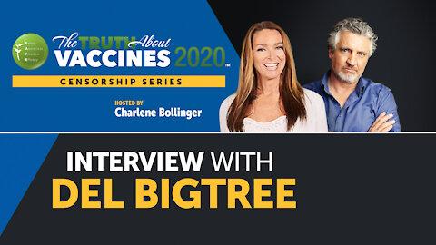Charlene Bollinger interviews Del Bigtree