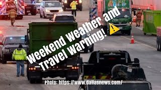 Weekend Travel Warning