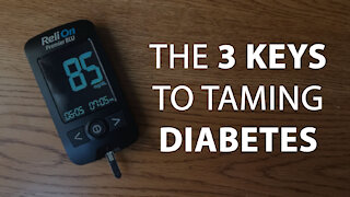 The 3 Keys to Taming Diabetes