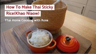 How to make Thai sticky rice (Khao Niaow)