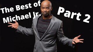 The Best of Comedian Michael Jr: Part 2