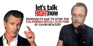 Democrats sue to stop the California Recall Election of Gavin Newsom