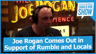 Joe Rogan Comes Out in Support of Rumble and Locals
