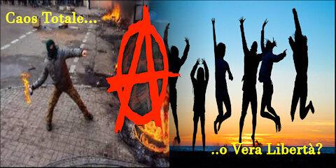 Anarchia: Caos Totale...o VERO Ordine Mondiale?