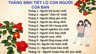 12 cung hoàng đạo tháng sinh ❀◕ ‿ ◕❀ | Fun Facts of Your friends that told by horoscope
