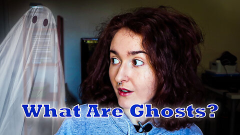 What Are Ghosts?