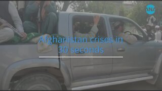 Afghanistan crisis in 30 seconds