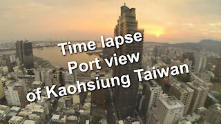 Time lapse - Port view of Kaohsiung Taiwan from Grand Hi Lai Hotel