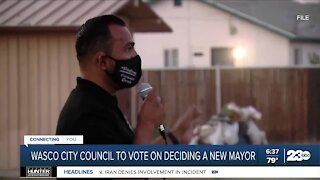 Wasco City Council to vote on deciding on a new mayor