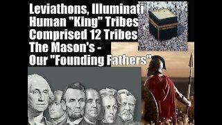 "Leviathons, Illuminati, The Mason's - Our ""Founding Fathers"""