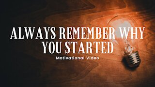 Don't Ever Give Up - Always Remember Why You Started - Motivational video 4K | HD