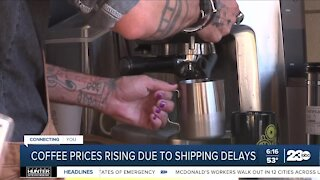 Coffee prices rising due to shipping delays