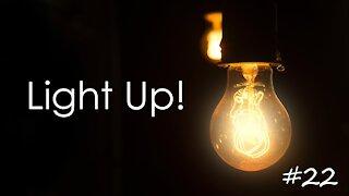 Light Up! - 22 - BRACE YOURSELF!