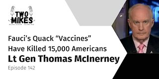"""Lt Gen Thomas McInerney: Fauci's Quack """"Vaccines"""" Have Killed 15,000 Americans. Ivermectin? None"""