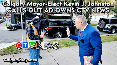 Kevin J Johnston Calls Out And OWNS CTV In Downtown Calgary