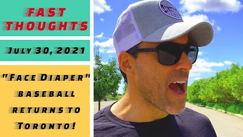 """FAST THOUGHTS: """"Face diaper"""" baseball *finally* returns to Toronto!"""