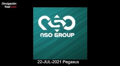22-JUL-2021 Pegasus, NSO Group y más