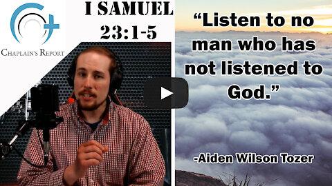 Chaplain's Report- David Listened to God, Not Men