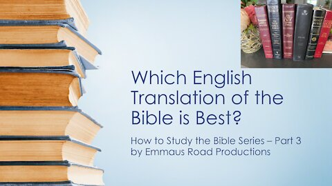 Which is the best English translation of the Bible - How to Study the Bible Part 3