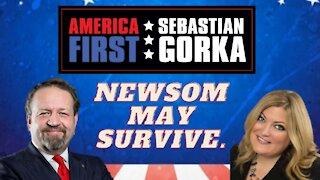 Newsom may survive. Jennifer Horn with Sebastian Gorka on AMERICA First