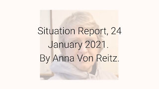 Situation Report, 24 January 2021 By Anna Von Reitz