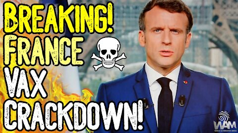 BREAKING: Mandatory Vaccine Passports In France! - No Vax? No Life!